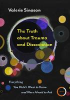 The Truth About Trauma and Dissociation Valerie Sinason